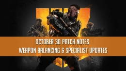 Black Ops 4 October 30 Update