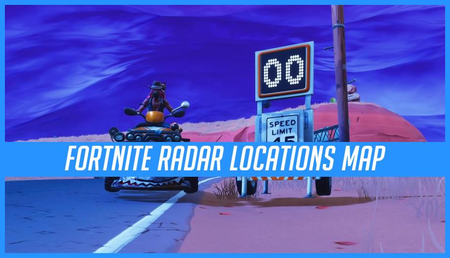 Fortnite Radar Detector Sign Locations Map Season 6 Week 5 Challenge