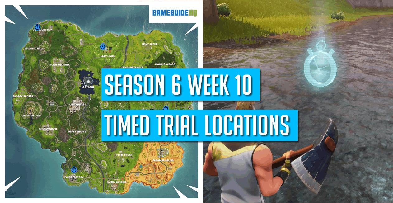 Fortnite Season 6 Week 10 Timed Trial Locations
