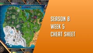 fortnite season 8 week 5 cheat sheet all week 5 challenges - fortnite s8 week 6 cheat sheet