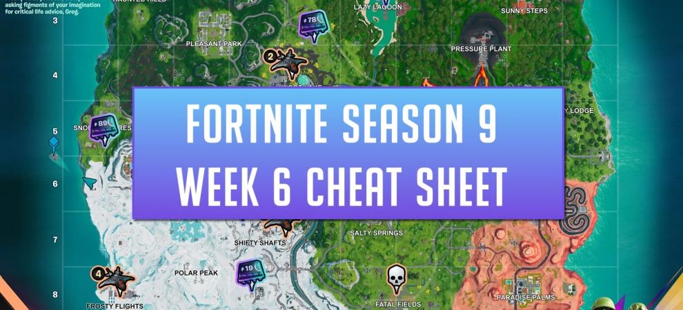Fortnite Week 6 Season 9 Cheat Sheet